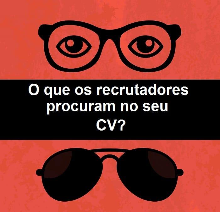 Segredo revelado: O que os recrutadores mais procuram no seu CV